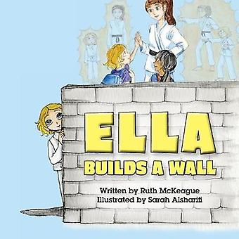 Ella Builds a Wall by McKeague & Ruth