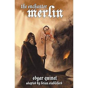 The Enchanter Merlin by Quinet & Edgar