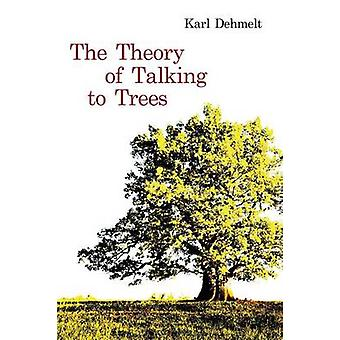 The Theory of Talking to Trees by Dehmelt & Karl