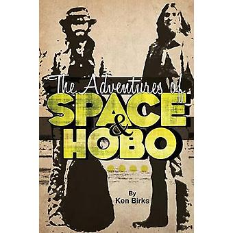 The Adventures of Space and Hobo by Birks & Ken L.