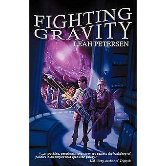 Fighting Gravity by Petersen & Leah