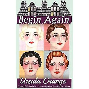 Begin Again by Orange & Ursula