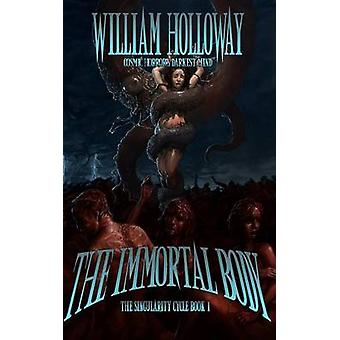 The Immortal Body by Holloway & William
