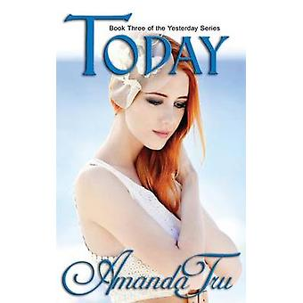 Today Book 3 of the Yesterday Series by Tru & Amanda