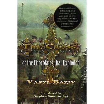 The Cross or the Chocolates That Exploded by Baziv & Vasyl