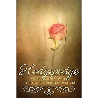 Hodgepodge An Anthology by the Heartland Christian Writers by Harper & Michele Israel