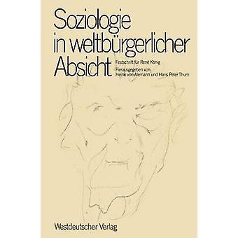 Soziologie in weltbrgerlicher Absicht  Festschrift fr Ren Knig zum 75. Geburtstag by Alemann & Heine v.