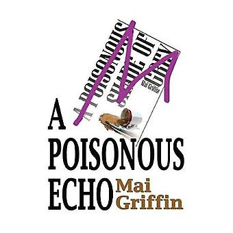 A Poisonous Echo by Griffin & Mai