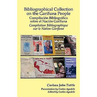 Bibliographical Collection on the Garifuna People by Tuttle & Carlson John