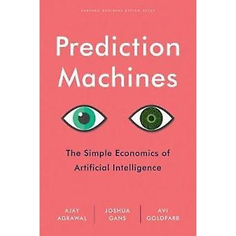 Prediction Machines by Ajay Agrawal