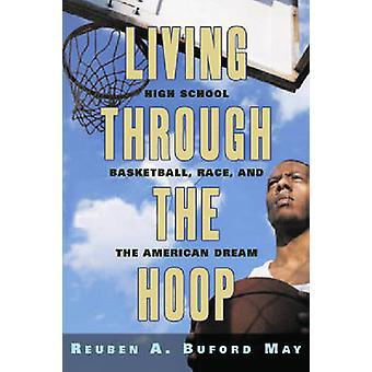 Living Through the Hoop - High School Basketball - Race - and the Amer