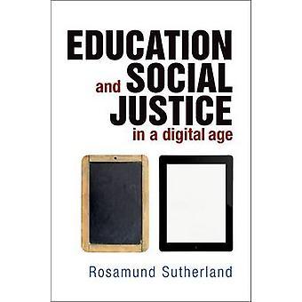 Educación y la Justicia Social en la era Digital por Rosamund Sutherland