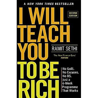 I Will Teach You To Be Rich (2nd Edition) - No guilt - no excuses - ju