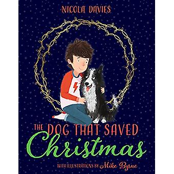 The Dog that Saved Christmas by Nicola Davies - 9781781127698 Book