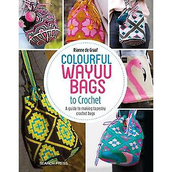 Colourful Wayuu Bags to Crochet - A Guide to Making Tapestry Crochet B