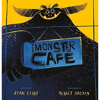The Monster Cafe by Sean Leahy - 9781783526246 Book