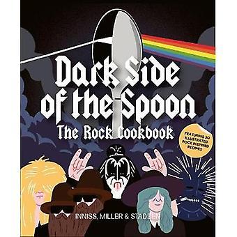 Dark Side of the Spoon - The Rock Cookbook by Joe Inniss - 97817862708