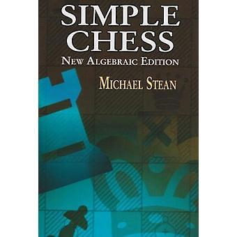 Simple Chess - New Algebraic Edition by Michael Stean - 9781861185990