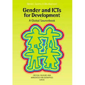 Gender and ICTS for Development - A Global Source Book by Minke Valk -