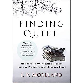 Finding Quiet - My Story of Overcoming Anxiety and the Practices that