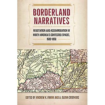 Borderland Narratives - Negotiation and Accommodation in North America