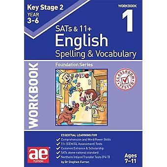 KS2 Spelling & Vocabulary Workbook 1 - Foundation Level by Stephen