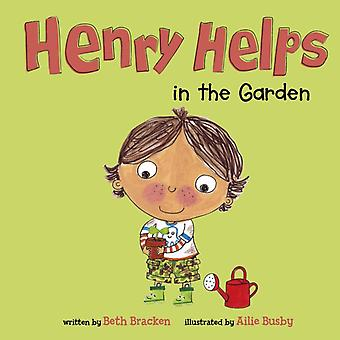 Henry Helps in the Garden by Beth Bracken & Illustrated by Ailie Busby
