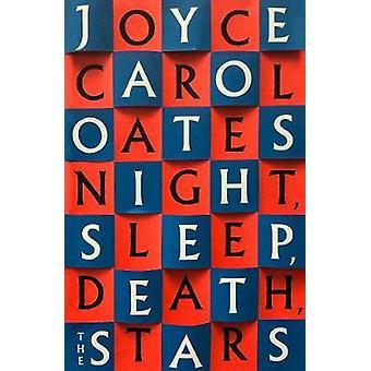 Night. Sleep. Death. The Stars. by Joyce Carol Oates - 9780008381073