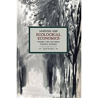 Marxism and Ecological Economics - Toward a Red and Green Poltical Eco