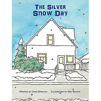 The Silver Snow Day by Jean Ottelien - 9781943331598 Book