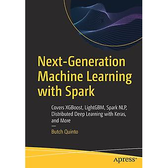 Next Generation Machine Learning with Spark by Quinto & Butch