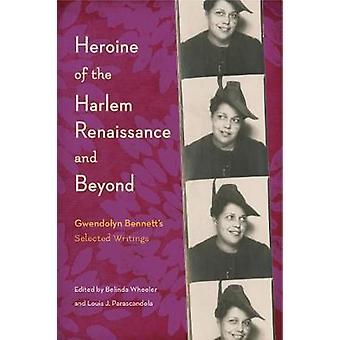 Heroine of the Harlem Renaissance and Beyond - Gwendolyn Bennett's Sel