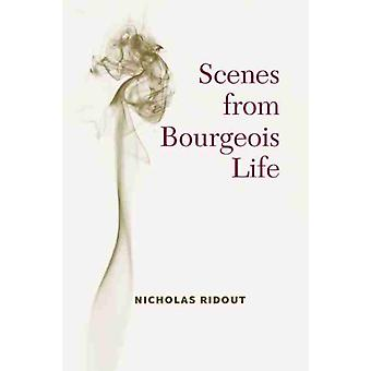Scenes from Bourgeois Life by Ridout & Nicholas