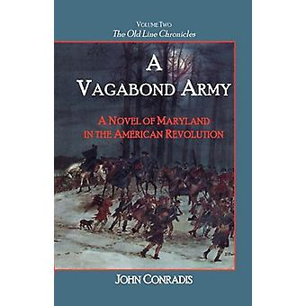 A Vagabond Army - A Novel of Maryland in the American Revolution; Volu