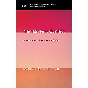 Narratives in Conflict by Matthew Aaron Bennett - 9781532677670 Book