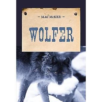 Wolfer by Mac McKee - 9781590774069 Book