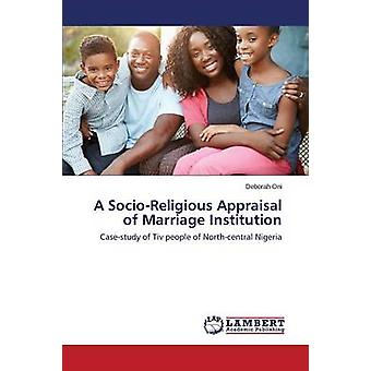 A Socio-Religious Appraisal of Marriage Institution by Oni Deborah -