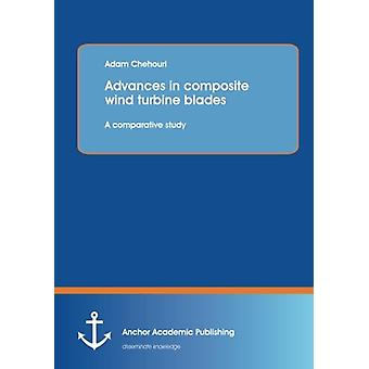 Advances in Composite Wind Turbine Blades - A Comparative Study by Ada