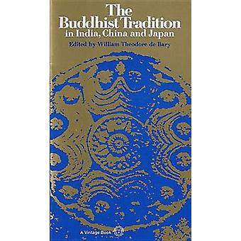The Buddhist Tradition by William Theodore de Bary