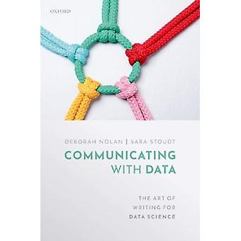 Communicating with Data The Art of Writing for Data Science by Nolan & Deborah Professor of Statistics and Associate Dean for Undergraduate Education in the Division of Computing & Data Science & and Society & Professor of Statistics and Associate Dean for Undergrad