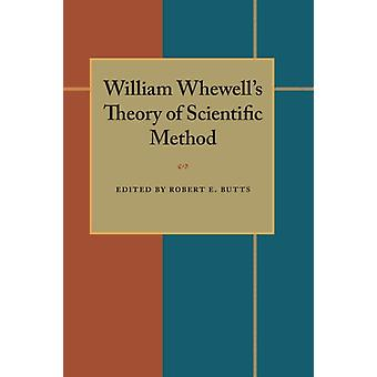 William Whewells Theory of Scientific Method by Edited by Robert E Butts