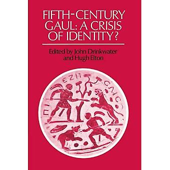 Fifth-Century Gaul : A Crisis of Identity?
