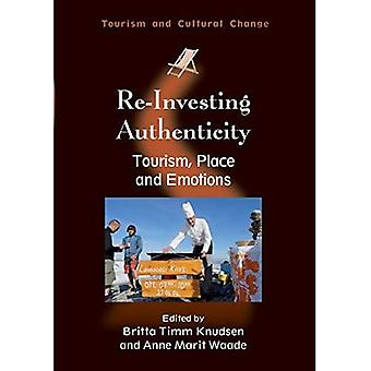 Re-Investing Authenticity: Tourism, Place and Emotions (Tourism and Cultural Change)