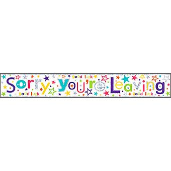 Simon Elvin Sorry Youre Leaving Foil Party Banner
