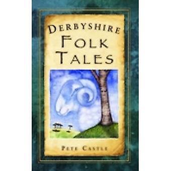 Derbyshire Folk Tales przez Pete Castle - 9780752453880 książki