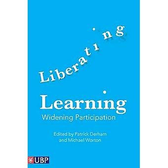 Liberating Learning - Widening Participation by Patrick Derham - Micha