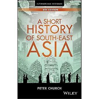 Eine kurze Geschichte von Südostasien durch Peter Kirche - 9781119062493 Bo