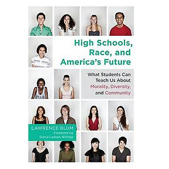 High Schools - Race and America's Future - What Students Can Teach Us