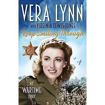 Hymyilevät kautta - My sota-ajan tarina, jonka Dame Vera Lynn - 9781787460