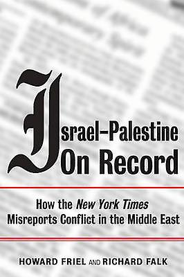 Israel-Palestine on Record - How the  -New York Times - Misreports Confl